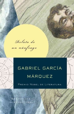Relato de un naufrago / The Story of a Shipwrecked Sailor (Paperback)