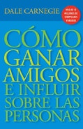 Como ganar amigos e influir sobre las personas/ How to Win Friends & Influence People (Paperback)