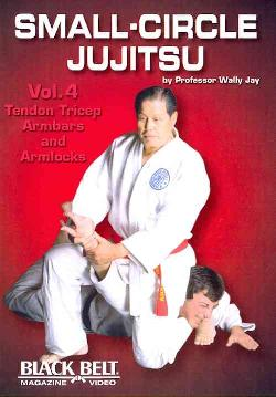 Small-Circle Jujitsu: Vol. 4: Tendon Tricep, Armbars & Arm Locks by Wally Jay (DVD)