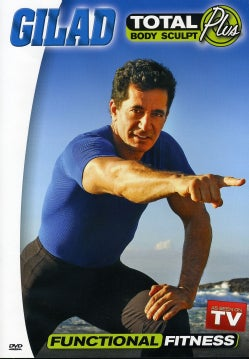 Gilad: Total Body Sculpt Plus: Functional Fitness (DVD)