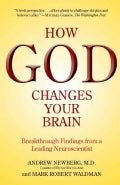 How God Changes Your Brain: Breakthrough Findings from a Leading Neuroscientist (Paperback)