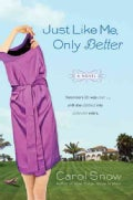 Just Like Me, Only Better (Paperback)