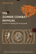 The Zombie Combat Manual: A Guide to Fighting the Living Dead (Paperback)