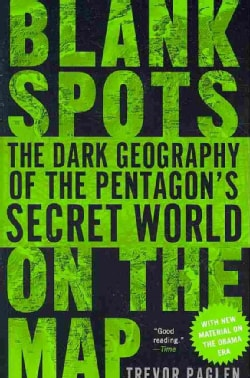 Blank Spots on the Map: The Dark Geography of the Pentagon's Secret World (Paperback)