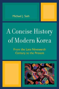A Concise History of Modern Korea: From the Late Nineteenth Century to the Present (Paperback)