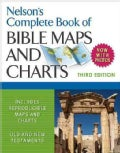 Nelson's Complete Book of Bible Maps and Charts (Paperback)