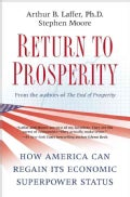 Return to Prosperity: How America Can Regain Its Economic Superpower Status (Hardcover)