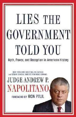 Lies the Government Told You: Myth, Power, and Deception in American History (Hardcover)