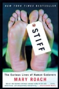Stiff: The Curious Lives of Human Cadavers (Hardcover)