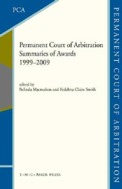 Permanent Court of Arbitration: Summaries of Awards 1999-2009 (Hardcover)