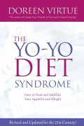 The Yo-Yo Diet Syndrome: How to Heal and Stabilize Your Appetite and Weight (Paperback)