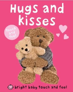 Hugs and Kisses: Touch and Feel (Board book)