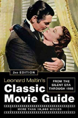 Leonard Maltin's Classic Movie Guide: From the Silent Era Through 1965 (Paperback)