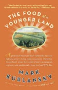 The Food of a Younger Land: A Portrait of American Food-Before the National Highway System, Before Chain Restaura... (Paperback)
