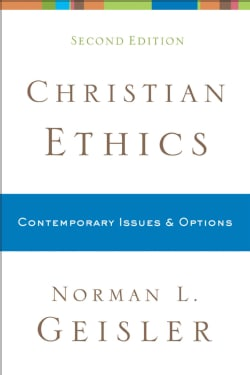 Christian Ethics: Contemporary Issues & Options (Paperback)