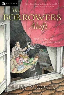 The Borrowers Aloft: With the Short Tale Poor Stainless (Paperback)