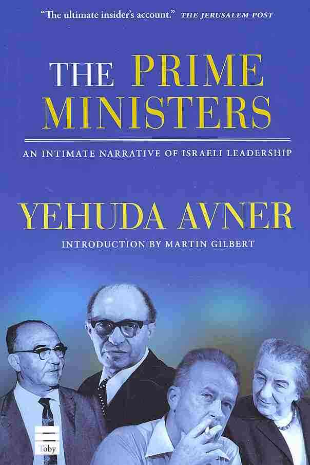 The Prime Ministers: An Intimate Narrative of Israeli Leadership (Hardcover)