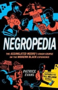 Negropedia: The Assimilated Negro's Crash Course on the Modern Black Experience (Paperback)