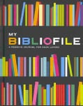 My Bibliofile: A Reading Journal for Book Lovers (Notebook / blank book)