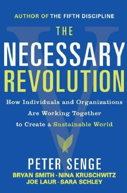 The Necessary Revolution: Working Together to Create a Sustainable World (Paperback)