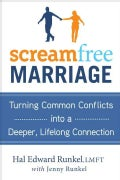Screamfree Marriage: Calming Down, Growing Up, and Getting Closer (Hardcover)