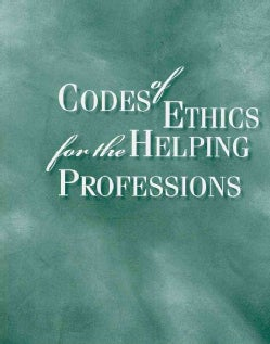 Codes of Ethics for the Helping Professions (Paperback)