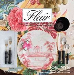 Flair: Exquisite Invitations, Lush Flowers, and Gorgeous Table Settings (Hardcover)