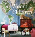 Room for Children: Stylish Spaces for Sleep and Play (Hardcover)