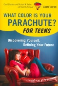 What Color Is Your Parachute? For Teens: Discovering Yourself, Defining Your Future (Paperback)