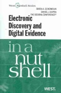 Electronic Discovery and Digital Evidence in a Nutshell (Paperback)