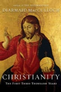 Christianity: The First Three Thousand Years (Hardcover)