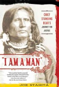 """I Am a Man"": Chief Standing Bear's Journey for Justice (Paperback)"