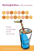 The New York Times Coffee and Crosswords: Thirsty Thursday: 75 Tricky Thursday Puzzles from the New York Times (Paperback)