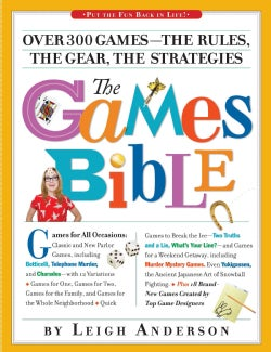 The Games Bible: Over 300 Games-The Rules, the Gear, the Strategies (Paperback)