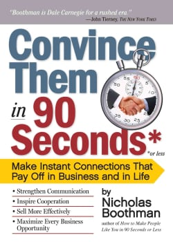 Convince Them in 90 Seconds or Less: Make Instant Connections That Pay Off in Business and in Life (Paperback)