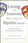Living With Someone Who's Living with Bipolar Disorder: A Practical Guide for Family, Friends, and Coworkers (Paperback)