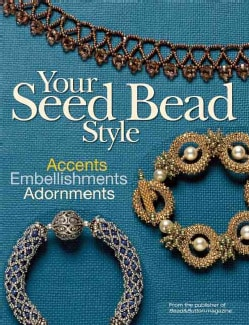 Your Seed Bead Style: Accents, Embellishments, Adornments (Paperback)