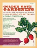 Golden Gate Gardening: The Complete Guide to Year-Round Food Gardening in the San Francisco Bay Area and Coastal ... (Paperback)