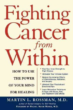 Fighting Cancer from Within: How to Use the Power of Your Mind for Healing (Paperback)