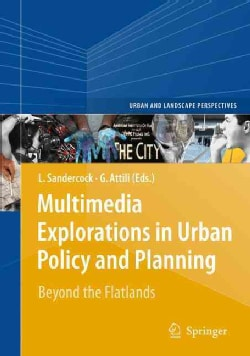 Multimedia Explorations in Urban Policy and Planning: Beyond the Flatlands (Hardcover)