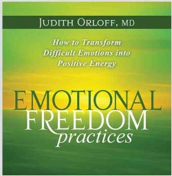 Emotional Freedom Practices: How to Transform Difficult Emotions into Positive Energy (CD-Audio)