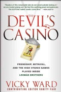 The Devil's Casino: Friendship, Betrayal, and the High-Stakes Games Played Inside Lehman Brothers (Hardcover)