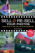 Sell & Resell Your Photos: Learn How to Sell Your Pictures Worldwide (Paperback)