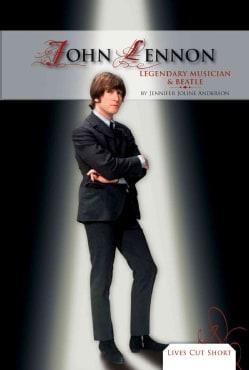 John Lennon: Legendary Musician & Beatle (Hardcover)