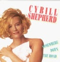 CYBILL SHEPHERD - SOMEWHERE DOWN THE ROAD