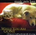 BRADLEY JOSEPH - MUSIC PETS LOVE: WHILE YOU ARE GONE