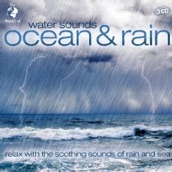 WATER SOUNDS: OCEAN & RAIN - WATER SOUNDS: OCEAN & RAIN