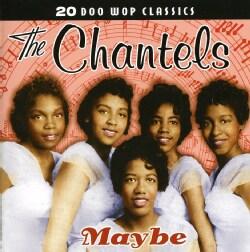 Chantels - The Chantels: Maybe: 20 Doo Wop Classics