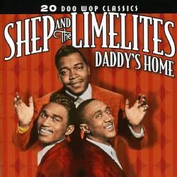 Shep & The Limelites - Daddy's Home: 20 Doo Wop Classics: Shep & The Limelites