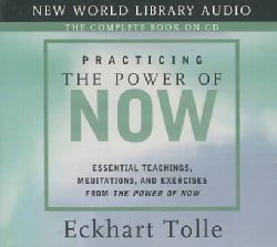 Practicing the Power of Now: Essential Teachings, Meditations, and Exercises from the Power of Now (CD-Audio)